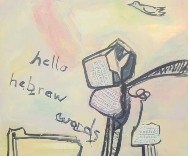 Hello hebrew Words... opgedragen aan mijn moeder.